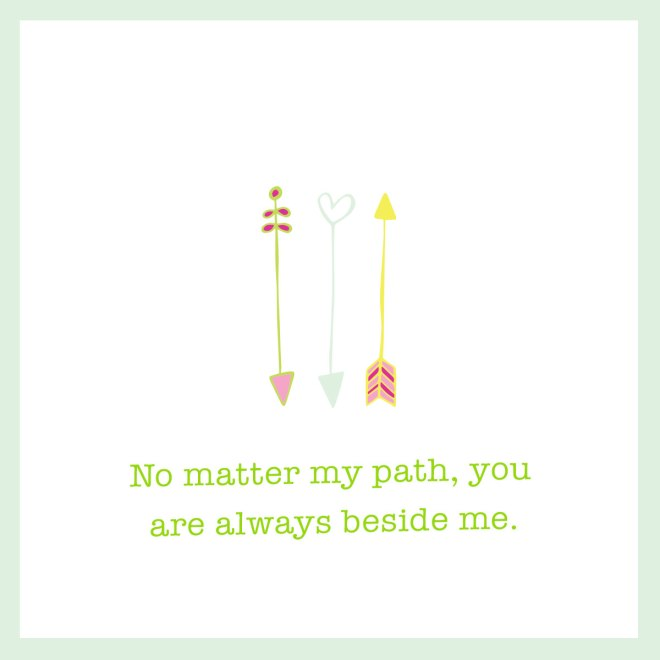 no-matter-my-path-you-are-always-beside-me