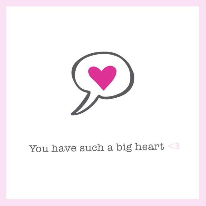 you-have-such-a-big-heart