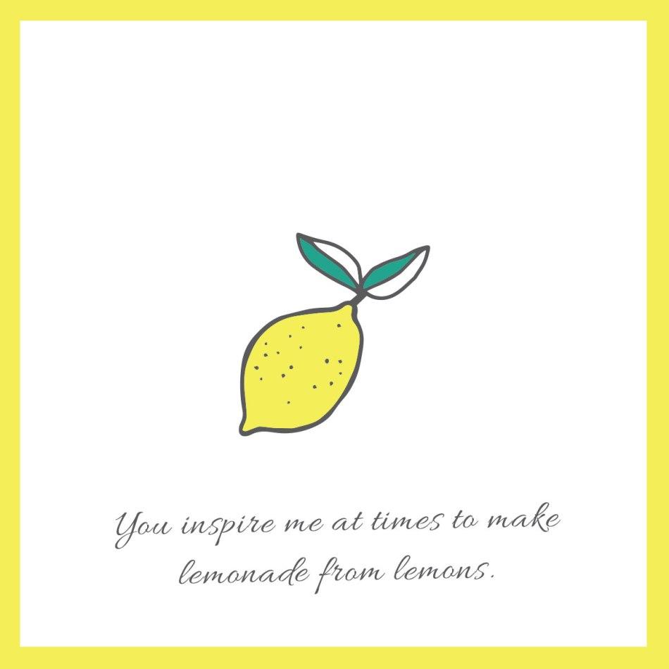 you-inspire-me-to-make-lemonade-from-lemons