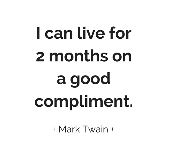 Mark Twain - I Can Live For 2 Months On A Good Compliment
